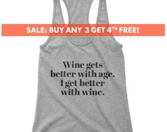 Wine Gets Better With Age, I Get Better With Wine Tank Top, Ladies Cute Wine Tank Top, Funny Drinking Party Tank