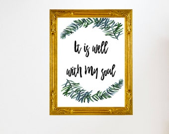 It is Well With My Soul Print // Prints // God // Faith // Christian Prints // INSTANT DOWNLOAD