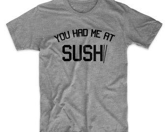 You Had Me At Sushi Food Chopsticks Funny Cool Men's T-Shirt