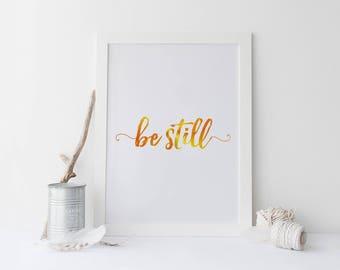 Be Still //Foil Print, Gold Wall Art, Inspirational Print, Wall Art Quotes