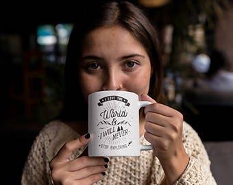 I Love The World Mug Inspirational Coffee Mug Motivational Mug | Outdoor Gift| Wanderluster | Outdoor Adventure| Travel | Witty Novelty