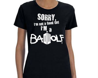 Dr Who, Doctor Who,Bad Wolf, Dr Who Shirts, Dr Who T-shirts, Funny Dr Who Shirt, Geeky Shirt