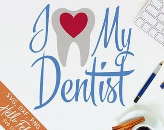 Dentist Svg, Tooth Svg, I Heart My Svg, Love Svg, Heart Svg, Dxf, Jpg, Svg files for Cricut, Svg files for Silhouette, Vector Art, Clip Art