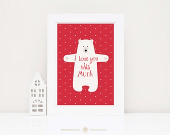 Bear print, i love you this much, polar bear, nursery decor in red and white, A4