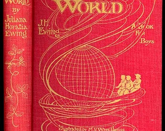 We And The World A Book For Boys by J H Ewing 1920 Illustrated by M V Wheelhouse with Original Dust jacket
