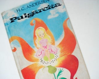 FOUND IN SPAIN -- Pulgarcita - spanish language book for children - Thumbelina