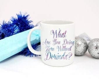 Real Housewives of New York City inspired Coffee Mug or Travel Mug -  What Are You Doing Here Without Dorinda?  RHONY