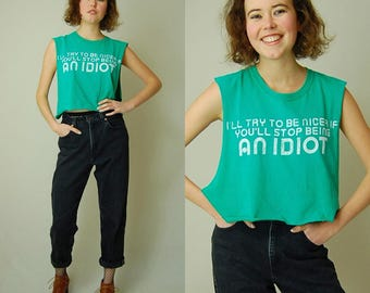 Crop Top Vintage 80s Green Stop Being An IDIOT Distressed Slouchy Crop Jersey T Shirt (s m l)