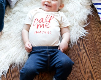 Call Me Maybe - organic cotton baby bodysuit- Gender Neutral Valentine's baby gift, fun shower present, cute baby clothing, funny baby shirt
