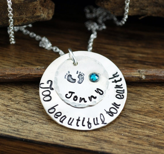 Too Beautiful For Earth, Hand Stamped Jewelry, Personalized Mothers Memorial Necklace, Mom Necklace, Personalized Necklace, GIft for Mom