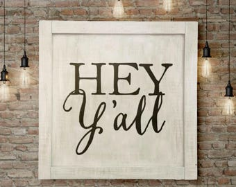 "Entryway Sign ""Hey Y'all"" 