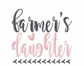 Farmer's Daughter 4x4 7x5 10x6 Machine Embroidery Design Instant Download shirt bib baby shower gift father girl daughter father dad farm