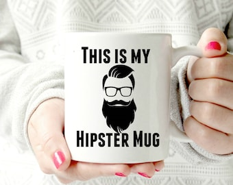 This is my hipster mug. 11 oz  Ceramic Dishwasher Safe