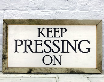 Keep Pressing On Wood Sign Inspirational Quote Wall Rustic Frame Farmhouse Decor Large Wood Sign Anniversary Gift