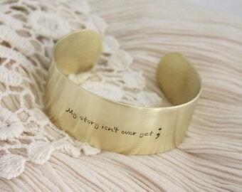 Semicolon Brass Cuff Bracelet - My story isn't over yet
