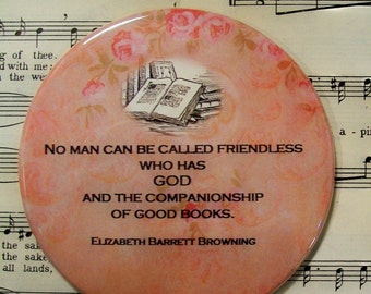 Elizabeth Barrett Browning Quote, Large Magnet, Roses, No Man can be Called Friendless..., Book Lover's Gift, Book Club Favors