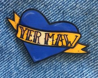 YER MAW tattoo scroll heart pin badge