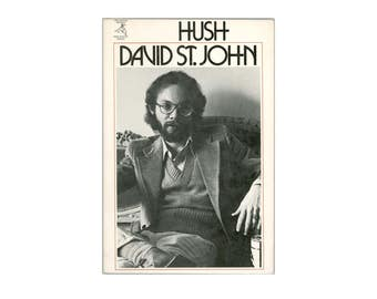 Hush, Poems by David St. John, 1st Paperback Edition of his First Book, 1976 Houghton Mifflin, New Poetry Series, Vintage Book