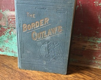 "RARE- Vintage 1884 Book- ""The Border Outlaws-"" Jesse  James- Wild West- Bandits"