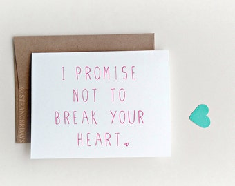 Relationship Card, New Relationship, Dating Card, Promise Card, I won't break your heart, Love Card, Valentine's Day Card, I won't hurt you