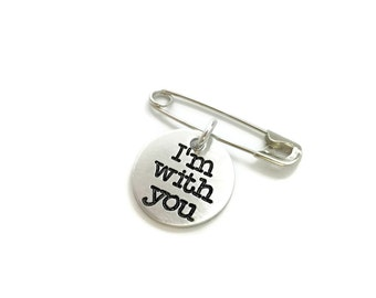 I'm With You Safety Pin, Safety Pin Accessories, Together, Loved, Unity Safety Pin, Safety Pin Movement, Safety Pin America Engraved Jewelry