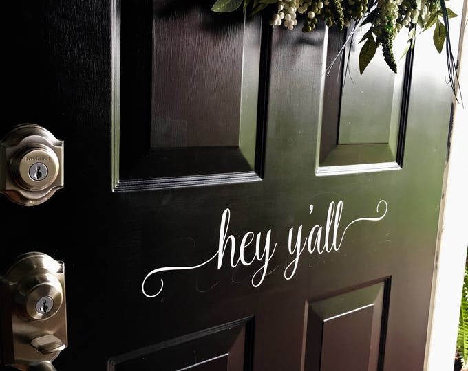 Hey Y'all Decal Door Decal Southern Door Decor Porch Curb Appeal Cute Vinyl Door Decal Southern Door Decal Hey Y'all