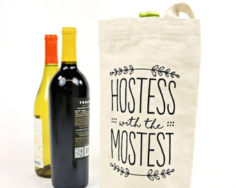Wine Tote - Recycled Cotton Canvas - Hostess with the Mostest