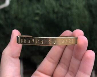 Brunch So Hard Handstamped Bracelet