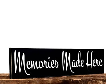 Memories made here sign - custom wooden saying - shelf sitter - country decor - rustic home decor - wooden sign - gifts - housewarming idea