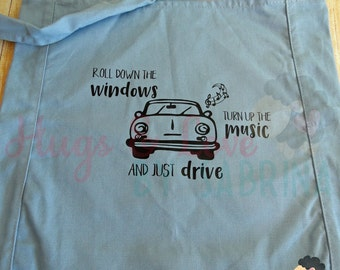 Canvas Sling Tote - Roll down the windows - turn up the music- and just drive