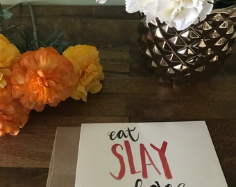 "Hand Drawn ""Eat Slay Love"" Greeting Card With Envelope (Friendship, Slay, Inspirational)"