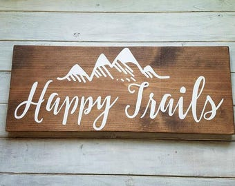 Wood Sign, Happy Trails Sign, Camping Sign, Hiking Sign, Cabin Sign, Mountain Sign, Gifts For Her, Gifts For Him, Inspirational Gift