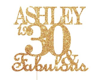 30 And Fabulous Cake Topper, 30th Birthday Cake Topper, Thirty and Fabulous, 30th Birthday Party Decorations, 30th Birthday Decorations