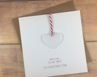 With Love to my Wife at Christmas Time // Christmas Card with Frosted Perspex Love Heart Tree Decoration