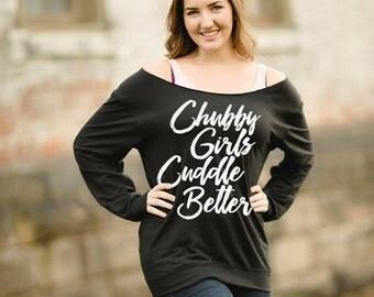 Chubby Girls Cuddle Better Slouchy Sweatshirt - ANVIL Raw Edge Off Shoulder French Terry Sweatshirt - Item 1226