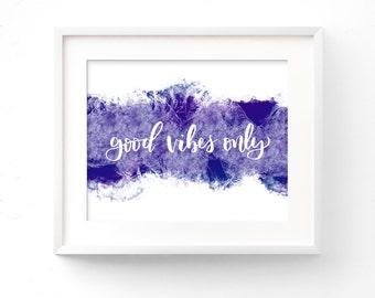 Good Vibes Only / printable wall art / positive art / inspirational art / boho / print / purple / watercolor / digital download / gym art