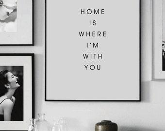 Home is where I'm with you  - Digital print  - Printable Art - Inspiration Print - Digital Print - Motivation Print - Home print