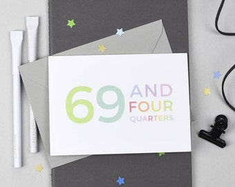 70th Birthday Card - 69 and Four Quarters - Funny 70th Card - Milestone Birthday Card - Colourful Card - Rainbow - Typography