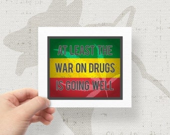 "Stop The War On Drugs, Prohibition 4""x4.75"" Bumper Sticker Decal"