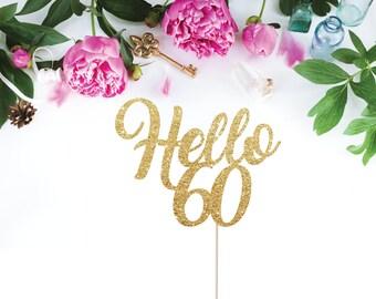 Hello 60 Cake Topper, 60th Birthday Cake Topper, 60 Cake Topper, Happy 60th Birthday, Finally 60, 60th Birthday Party Decorations, Glitter