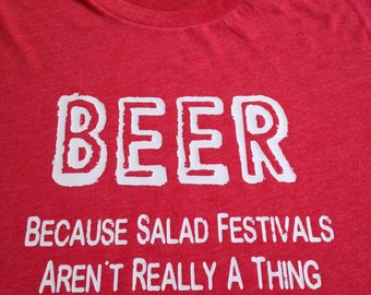 Beer - Because Salad Festivals Aren't Really A Thing