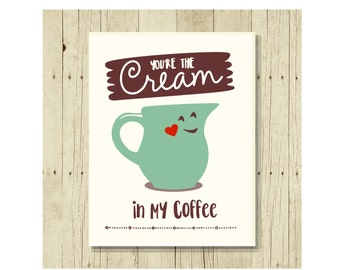 You're the Cream in My Coffee, Funny Magent, Refrigerator Magnet, Coffee Magnet, Cute Fridge Magnet, Gifts Under 10, Funny Pun, Gift Magnet