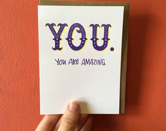 YOU. You Are Amazing. Greeting Card
