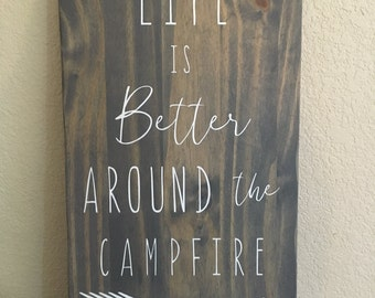 Life is better around the campfire camping sign