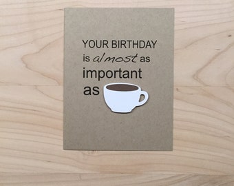Funny Coffee Birthday Card, Funny Birthday Card, Coffee Lover Birthday Card, Happy Birthday Card
