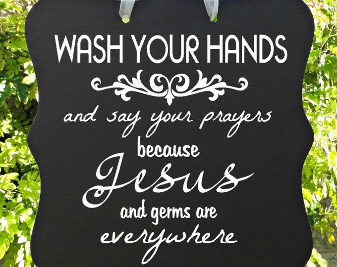 Featured listing image: Bathroom Sign, Wash Your Hands Sign, Say Your Prayers, Home Decor, Powder Room, Jesus Sign