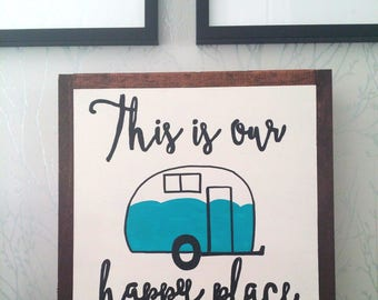 This is our happy place (camper version) wood sign 12x12""