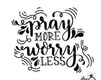 SVG Pray More Worry Less hand lettered | Cut File | SVG DXF files | svg files for Cricut and Silhouette | Cameo | Explore