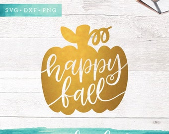 Happy Fall SVG Cutting Files / Handlettered SVG Files Sayings / Fall SVG for Cricut Silhouette / Autumn Svg Pumpkin Svg Commercial Use
