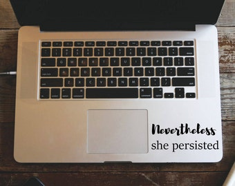 Nevertheless She Persisted Sticker, Laptop Decal, Feminist Sticker, Political Decal, She Persisted, Macbook Feminist Decal, Women's Rights